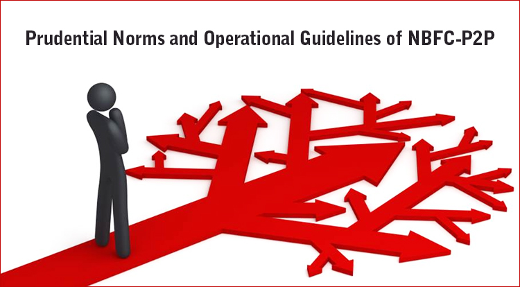 Prudential Norms and Operational Guidelines of NBFC-P2P