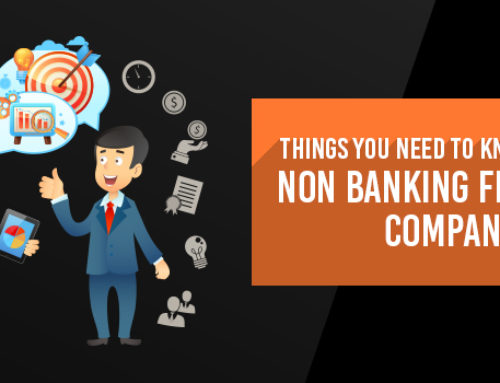 Things You Need to Know about a Non-Banking Financial Company!