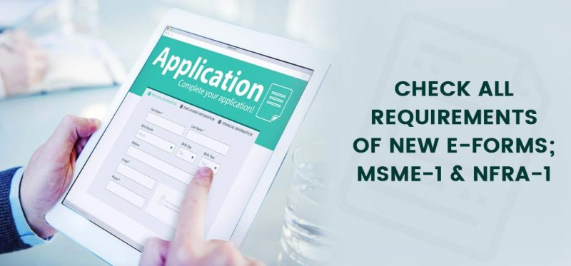 Check All Requirements of New e-Forms; Msme-1 & Nfra-1