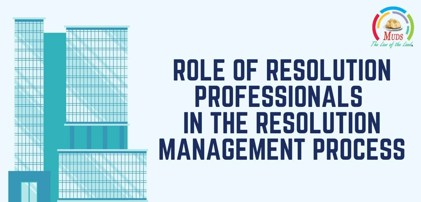 Role of Resolution Professionals in the Resolution Management Process