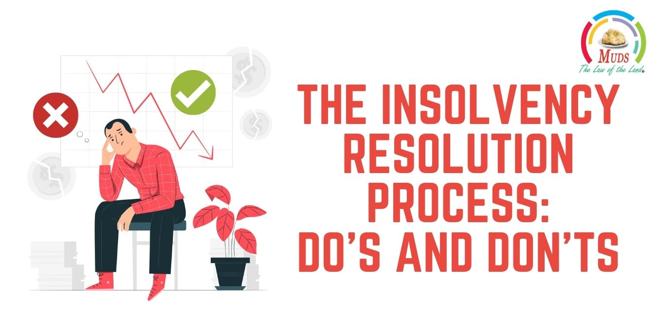The Insolvency Resolution Process - Do's and Don'ts