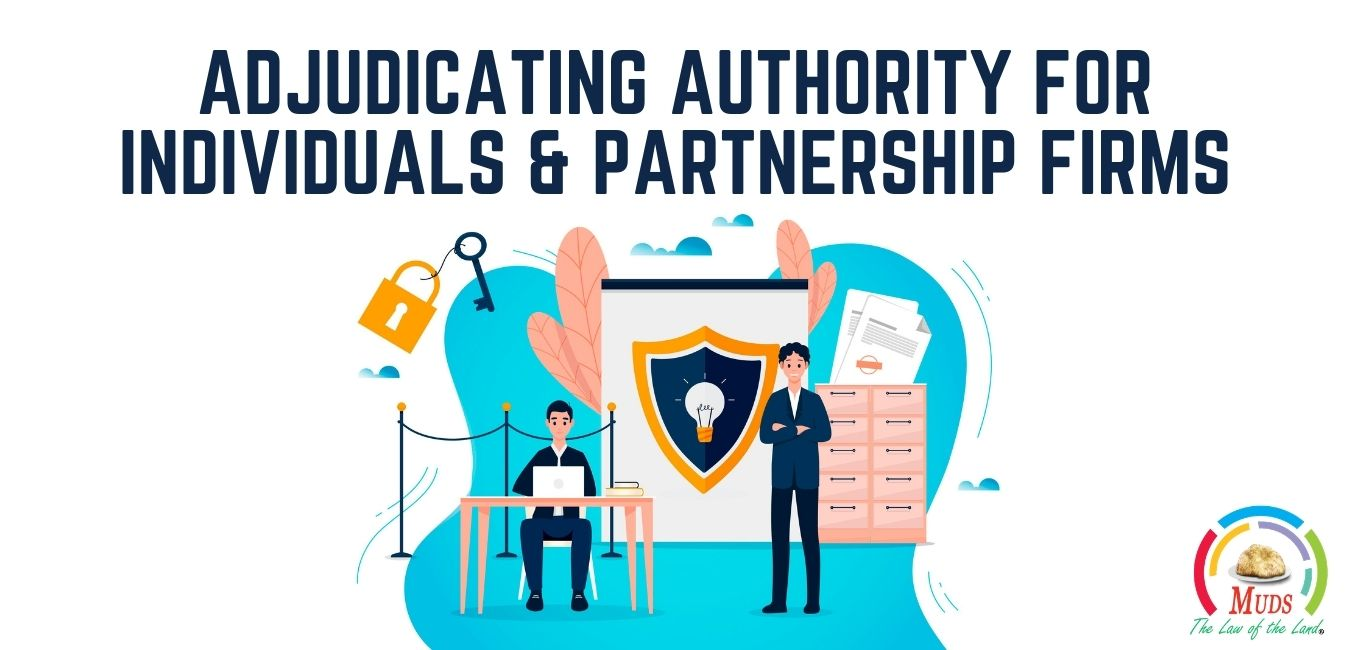 Adjudicating Authority for Individuals & Partnership Firms