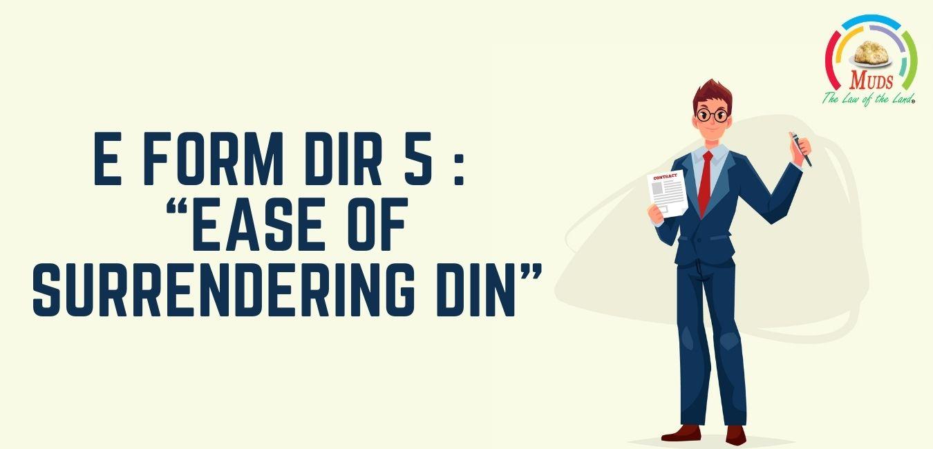 """E Form DIR 5 _ """"Ease of surrendering DIN"""""""