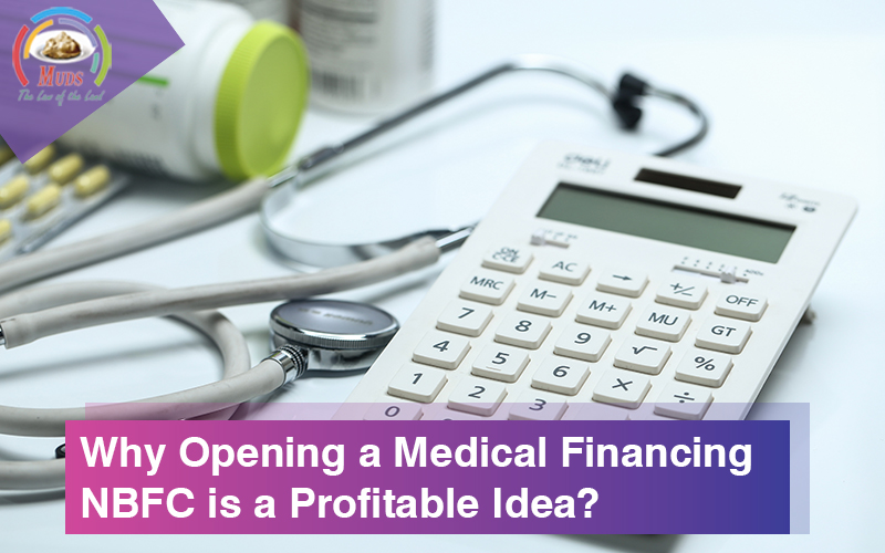 Why Opening a Medical Financing NBFC is a Profitable Idea?