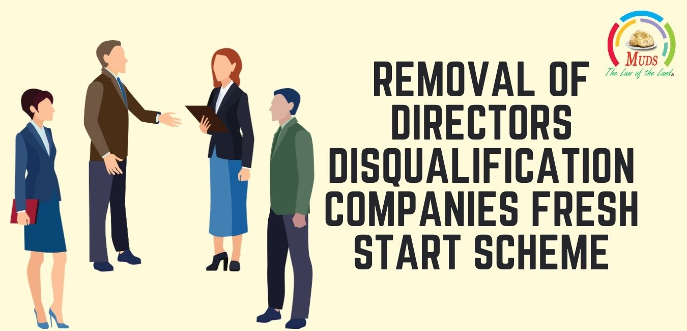 Removal of Directors Disqualification Companies Fresh Start Scheme