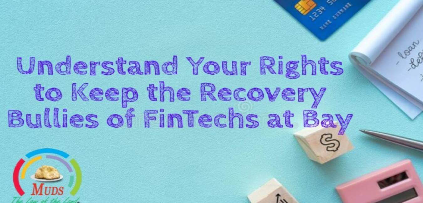 Understand Your Rights to Keep the Recovery Bullies of FinTechs at Bay