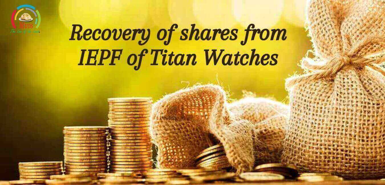 Recovery of shares from IEPF of Titan Watches