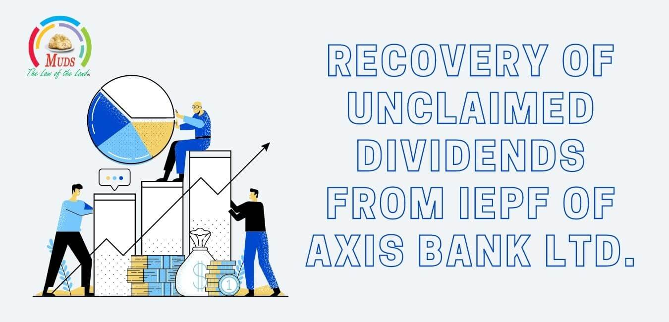 Recovery of Unclaimed Dividends from IEPF of AXIS Bank LTD.