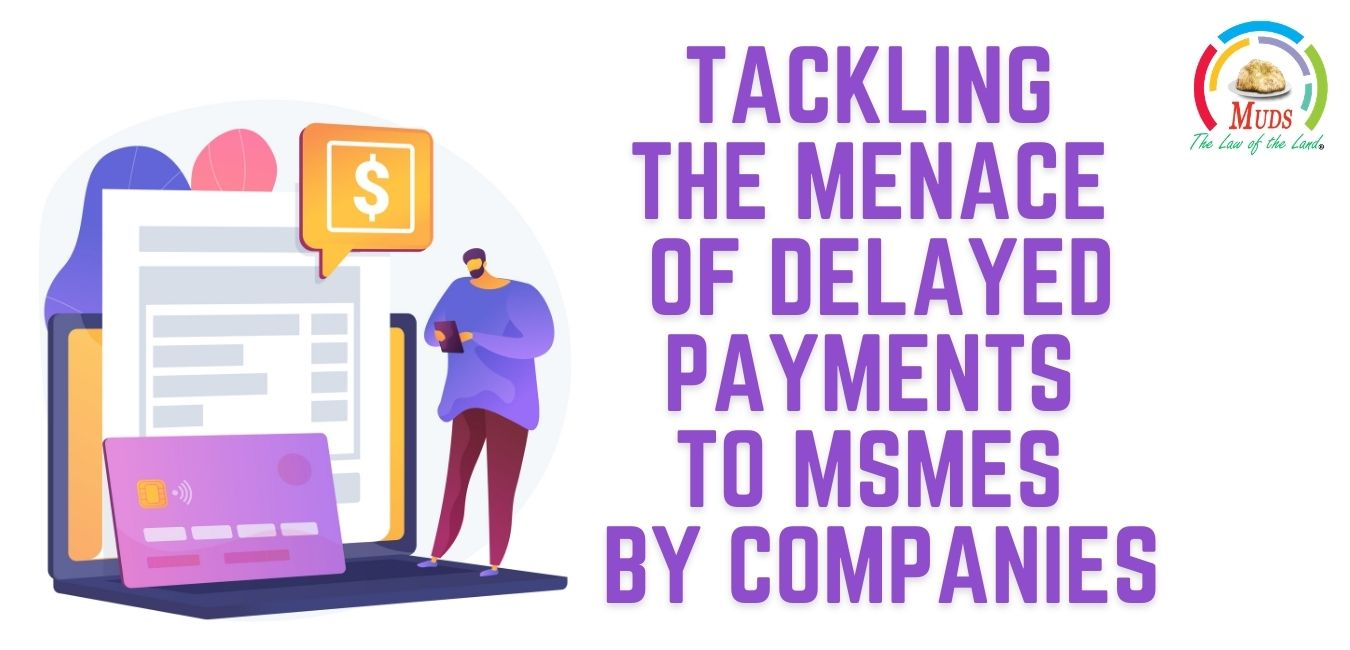 Tackling the Menace of Delayed Payments to MSMEs by Companies