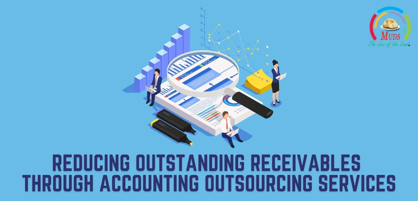 Reducing Outstanding Receivables through Accounting Outsourcing Services
