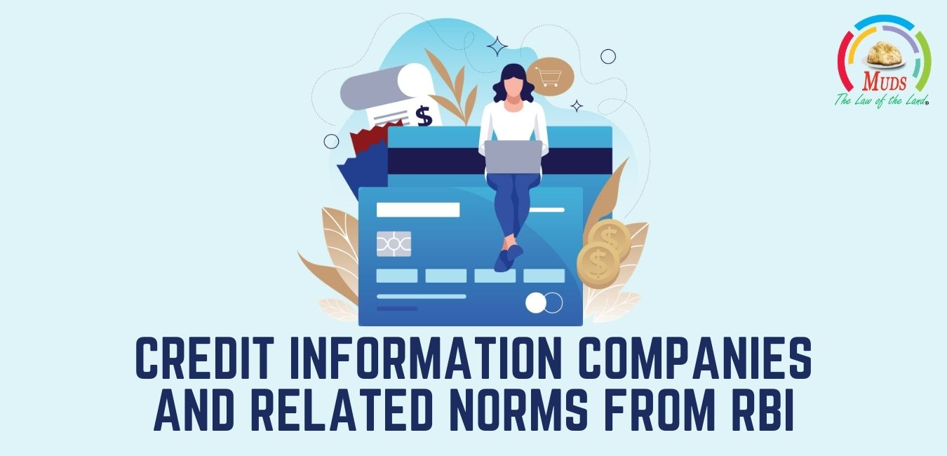 Understanding Credit information Companies and the Related Modified Norms from RBI
