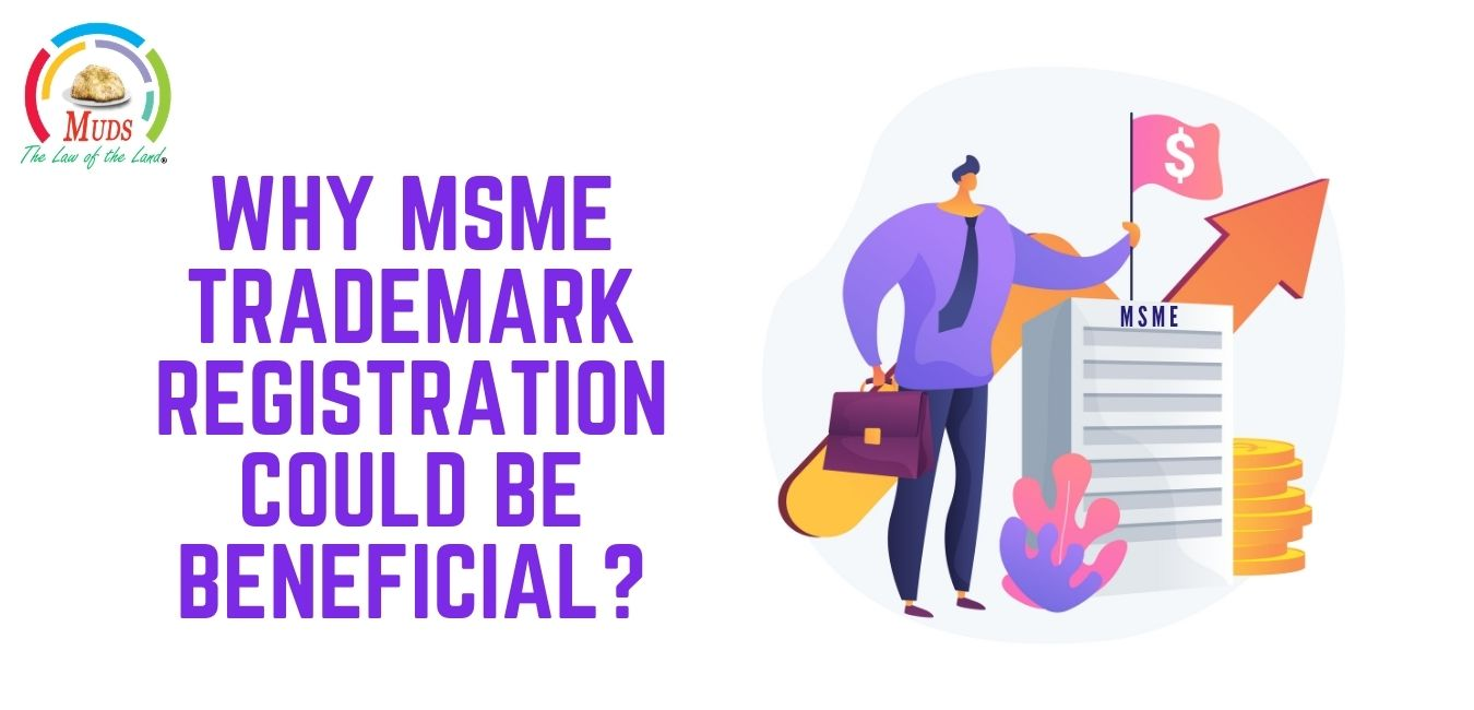 Why MSME Trademark Registration Could Be Beneficial