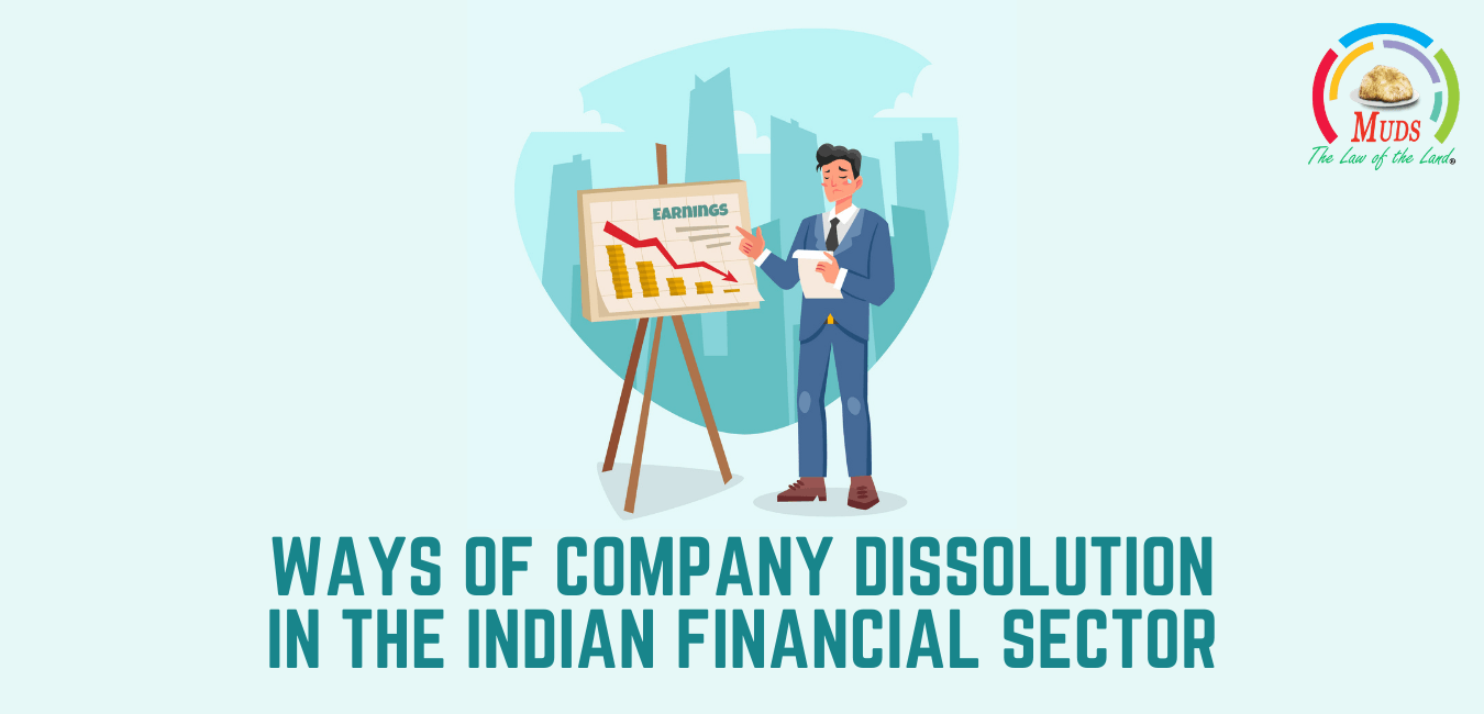 Ways of Company Dissolution in the Indian Financial Sector
