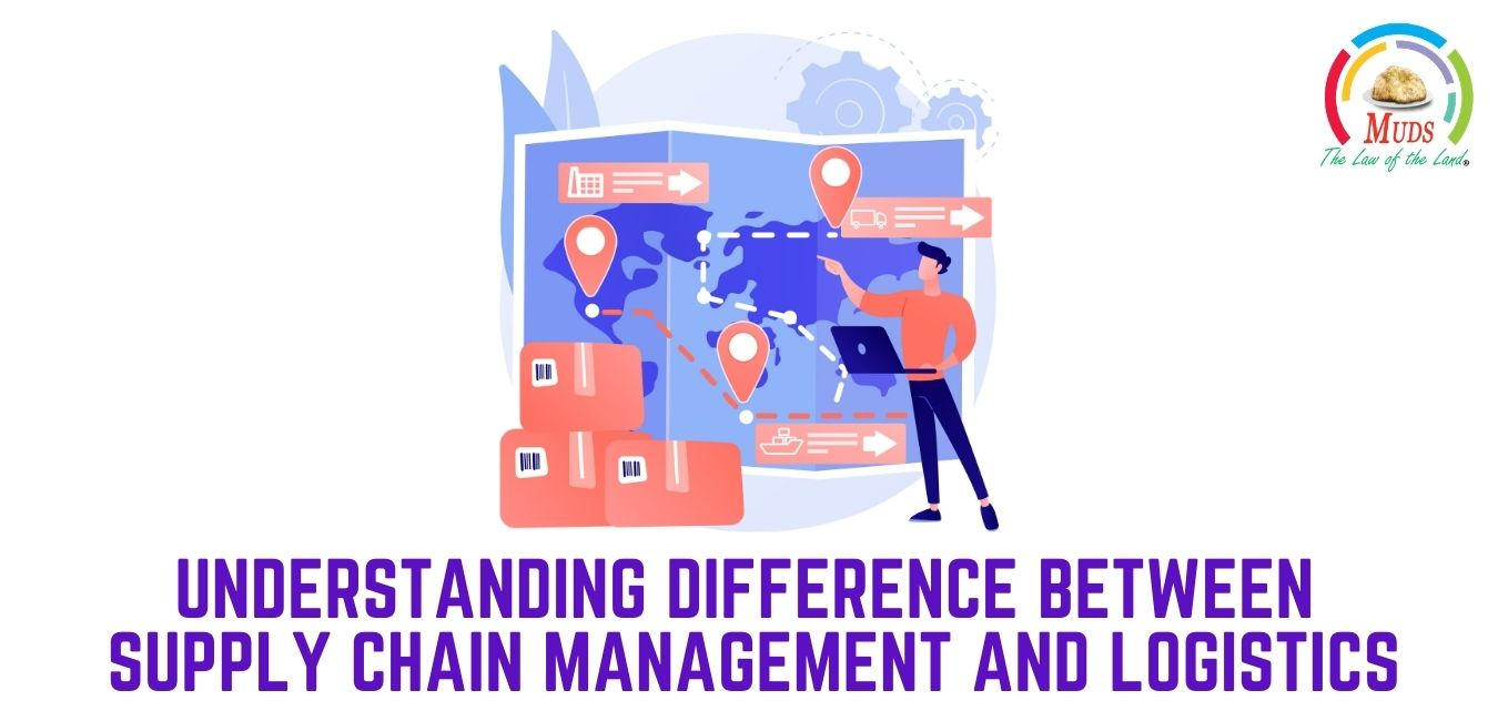 Understanding Difference Between Supply Chain Management and Logistics
