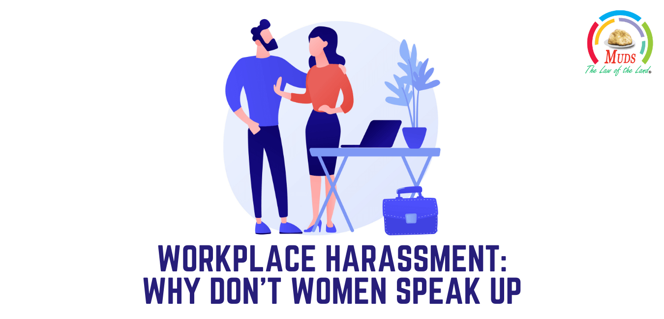 Workplace Harassment Why Don't Women Speak Up