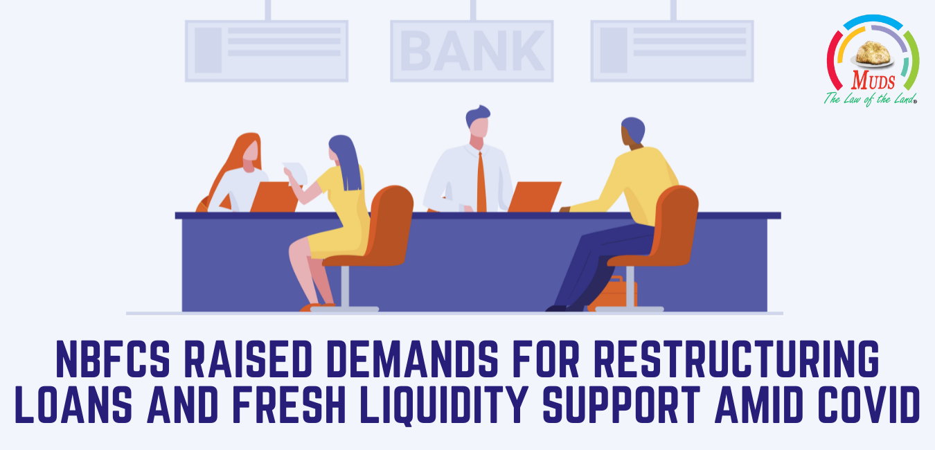 NBFCs Raised Demands For Restructuring Loans and Fresh Liquidity Support Amid Covid
