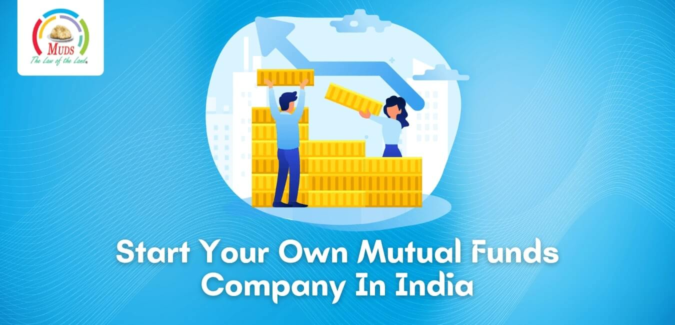 Start Your Own Mutual Funds Company In India
