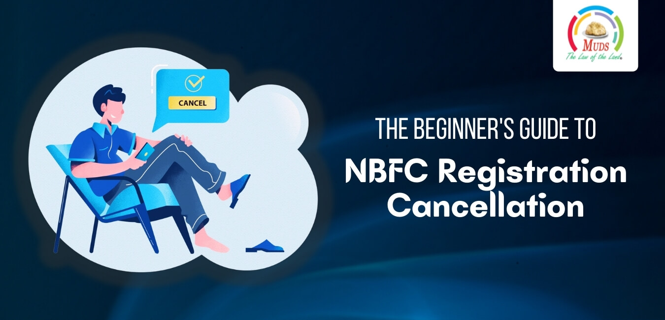 The Beginner's Guide to NBFC Registration Cancellation