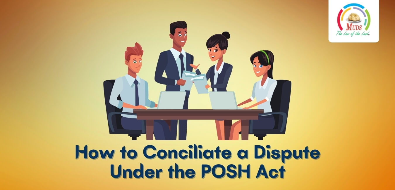 How to Conciliate a Dispute Under the POSH Act