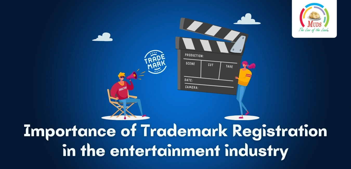 Importance of Trademark Registration in the entertainment industry