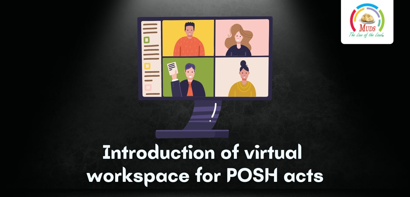 Introduction of virtual workspace for POSH act