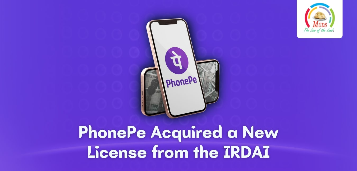 PhonePe Acquired a New License from the IRDAI