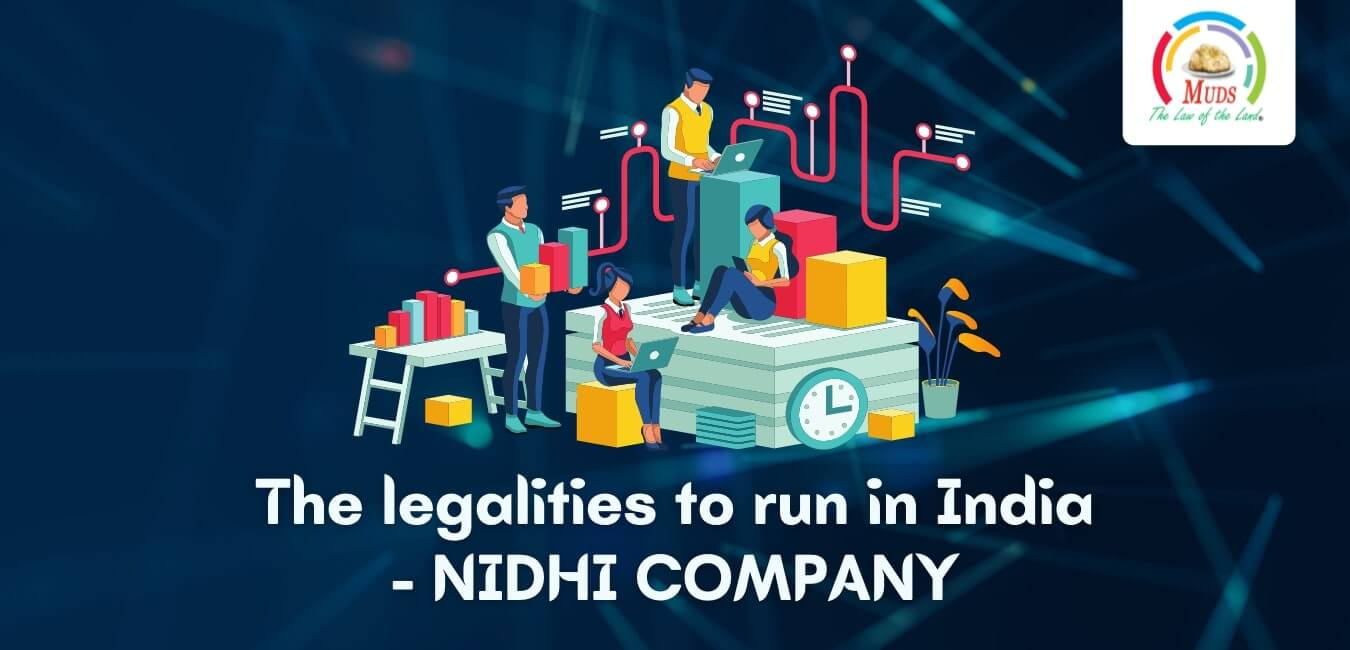 The legalities to run in India - NIDHI COMPANY