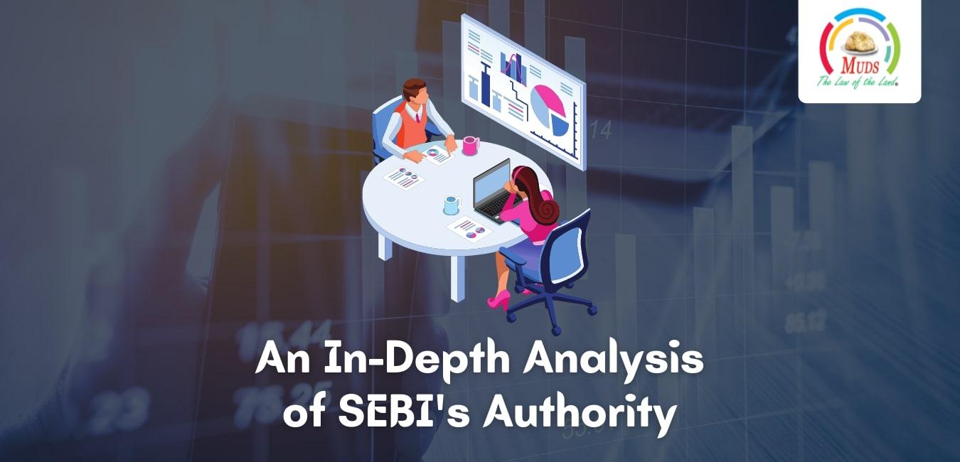 An In-Depth Analysis of SEBI's Authority
