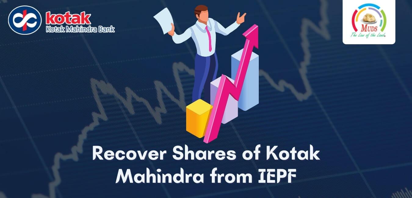 Recover Shares of Kotak Mahindra from IEPF