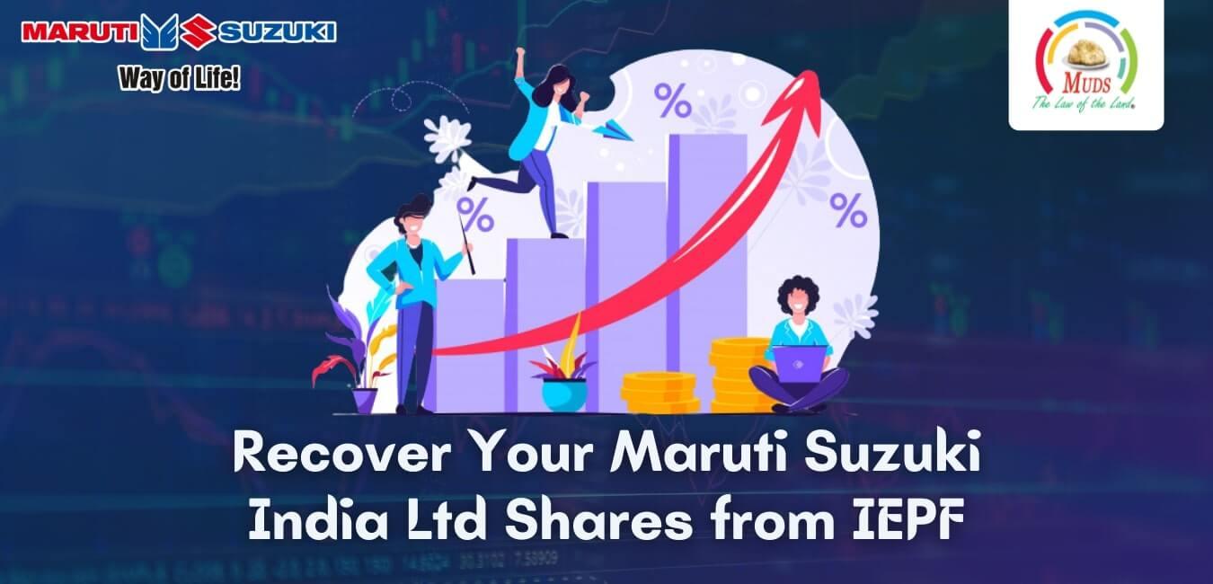 Recover Your Maruti Suzuki India Ltd Shares from IEPF